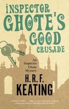 Inspector Ghote's Good Crusade ebook by H. R. F. Keating