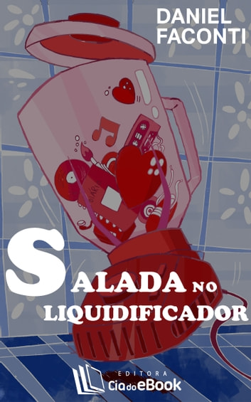 Salada no liquidificador ebook by Daniel Faconti
