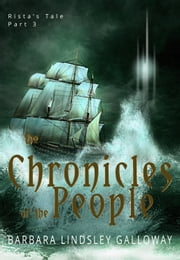 Rista's Tale Part 3: The Chronicles of the People ebook by Barbara Lindsley Galloway