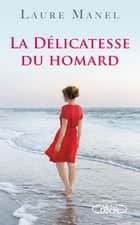 La délicatesse du homard ebook by
