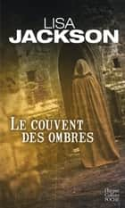 Le couvent des ombres ebook by Lisa Jackson