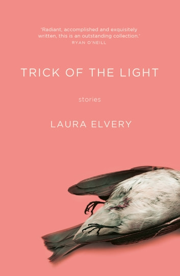 Trick of the Light ebook by Laura Elvery