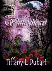Witherheart ebook by Tiffany L. Duhart