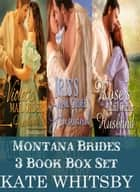 Montana Brides: 3 Book Bundle Box Set ebook by Kate Whitsby