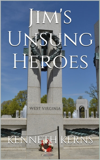 Jim's Unsung Heroes ebook by Kenneth Kerns