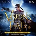 Visions of Fate audiobook by Sylvia Mercedes
