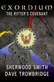 The Rifter's Covenant: Exordium 4 ebook by Sherwood Smith,Dave Trowbridge