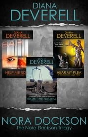 The Nora Dockson Trilogy * Help Me Nora * Right the Wrong * Hear My Plea ebook by Diana Deverell