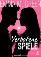 Verbotene Spiele - Band 4 ebook by Emma M. Green