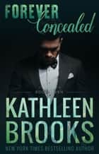 Forever Concealed - Forever Bluegrass #6 ebook by Kathleen Brooks