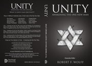 Unity - Awakening the One New Man ebook by Jack Hayford,Jonathan Bernis,Robert Wolff