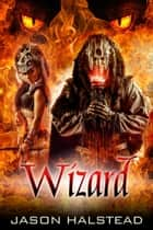 Wizard - Thirst for Power, #3 ebook by Jason Halstead