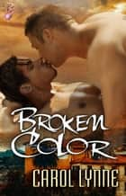 Broken Color ebook by Carol Lynne