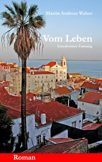 Vom Leben ebook by Martin Andreas Walser