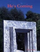 He's Coming ebook by Winner Torborg
