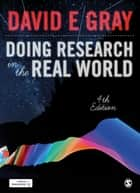 Doing Research in the Real World ebook by David E Gray
