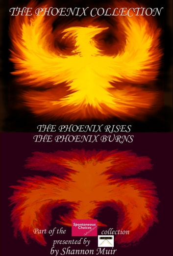 The Phoenix Collection: The Phoenix Rises and The Phoenix Burns ebook by Shannon Muir