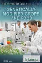 Genetically Modified Crops and Food ebook by Natalie Regis,Tracey Baptiste