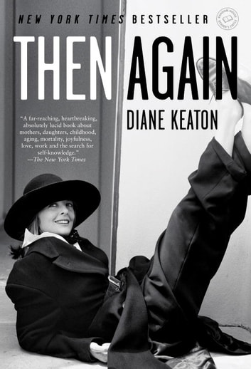 Then Again ebook by Diane Keaton,Anna Quindlen