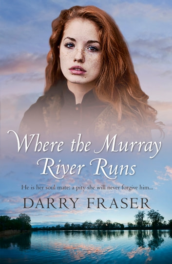 Where The Murray River Runs ebook by Darry Fraser