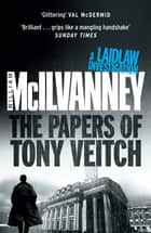 The Papers of Tony Veitch (Laidlaw 2) ebook by William McIlvanney