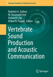 Vertebrate Sound Production and Acoustic Communication ebook by Roderick A. Suthers,W. Tecumseh Fitch,Richard R. Fay,Arthur N. Popper