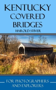 Kentucky Covered Bridges ebook by Harold Stiver