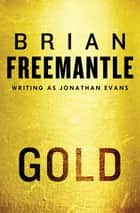Gold ebook by Brian Freemantle
