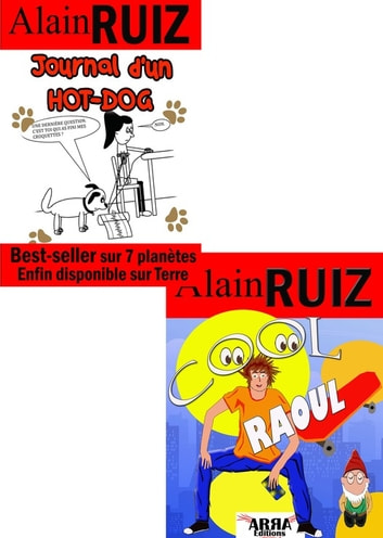 Journal d'un hot dog, suivi de Cool Raoul ebook by Alain Ruiz