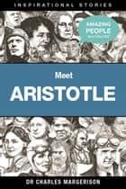 Meet Aristotle ebook by Charles Margerison
