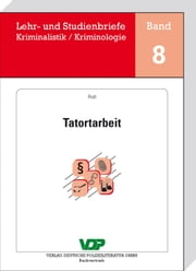 Tatortarbeit - Lehr- und Studienbriefe Kriminalistik/Kriminologie, Band 8 ebook by Horst Clages,Klaus Neidhardt,Holger Roll