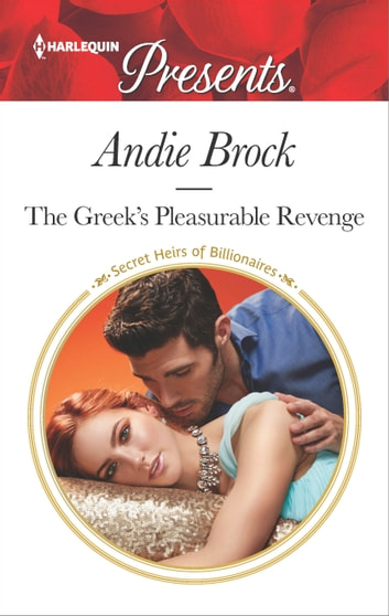 The Greek's Pleasurable Revenge - A Secret Baby Romance ebook by Andie Brock
