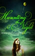 Haunting the Night ebook by Mara Purnhagen