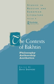 The Contexts of Bakhtin - Philosophy, Authorship, Aesthetics ebook by Professor David Shepherd,David Shepherd