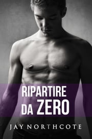 Ripartire da zero ebook by Jay Northcote