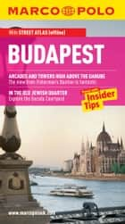 Budapest Marco Polo Travel Guide: The best guide to Budapest's attractions, nightlife, accommodation and much more ebook by Marco Polo