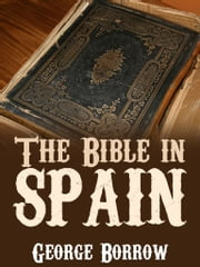 The Bible in Spain ebook by George Borrow