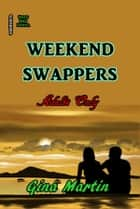 Weekend Swappers ebook by Gina Martin