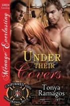 Under Their Covers ebook by Tonya Ramagos