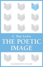 The Poetic Image ebook by C. Day Lewis