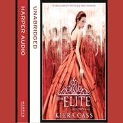 The Elite (The Selection, Book 2) audiobook by Kiera Cass