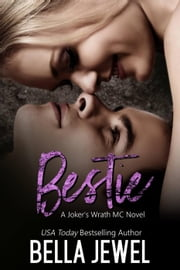 Bestie - Jokers' Wrath MC ebook by Bella Jewel