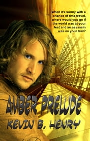 Amber Prelude ebook by Kevin B. Henry