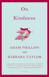 On Kindness ebook by Adam Phillips,Barbara Taylor