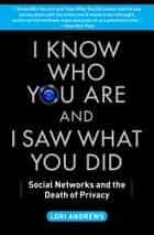 I Know Who You Are and I Saw What You Did ebook by Lori Andrews