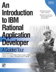 An Introduction to IBM Rational Application Developer - A Guided Tour ebook by Valentina Birsan,Jane Fung,Christina Lau,Ellen McKay,Colin Yu