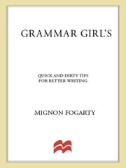 Grammar Girl's Quick and Dirty Tips for Better Writing ebook by Mignon Fogarty