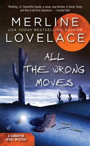 All the Wrong Moves ebook by Merline Lovelace