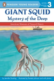 Giant Squid - Mystery of the Deep ebook by Jennifer Dussling,Pamela Johnson,Brian Bascle