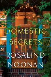 Domestic Secrets ebook by Rosalind Noonan
